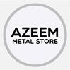 AZEEM METAL STORE